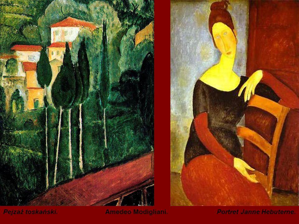 Pejzaż toskański. Amedeo Modigliani. Portret Janne Hebuterne.