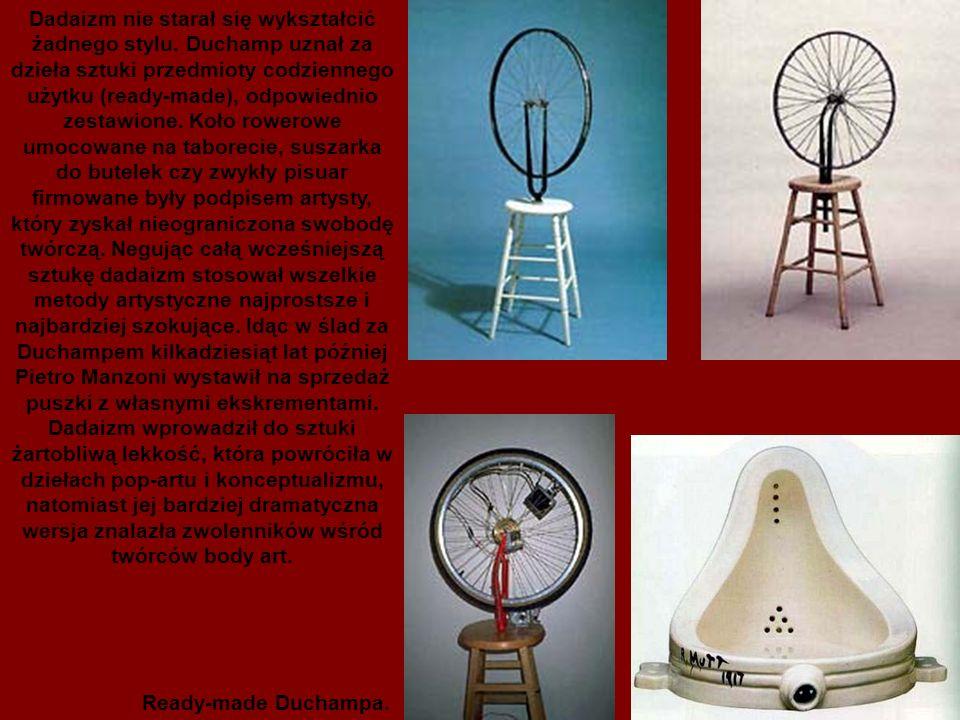 Dadaizm nie starał się wykształcić żadnego stylu