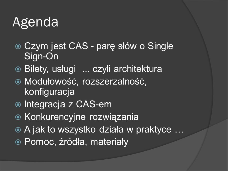 Agenda Czym jest CAS - parę słów o Single Sign-On