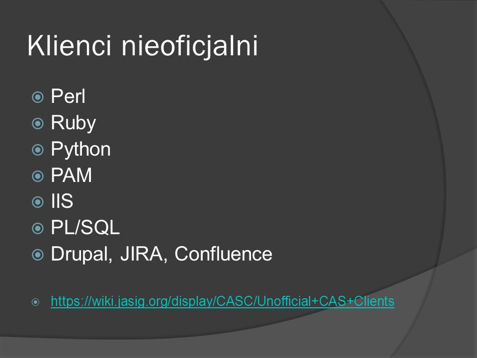 Klienci nieoficjalni Perl Ruby Python PAM IIS PL/SQL