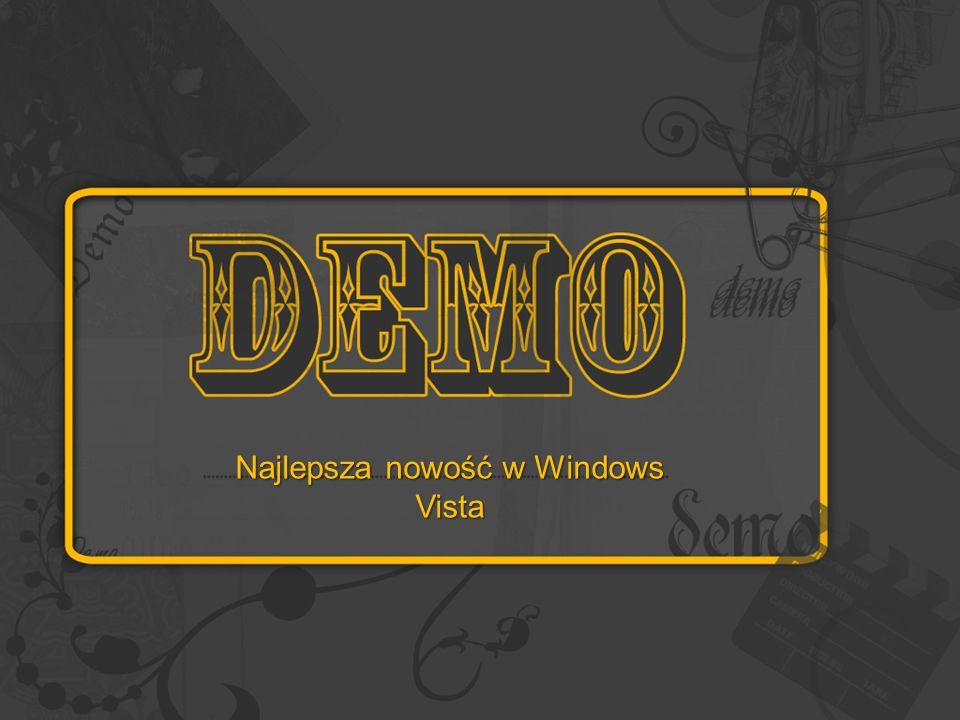 Najlepsza nowość w Windows Vista