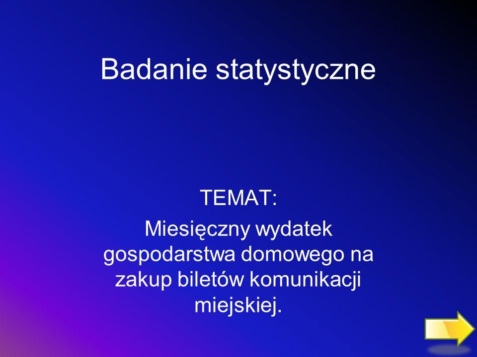 Badanie statystyczne TEMAT:
