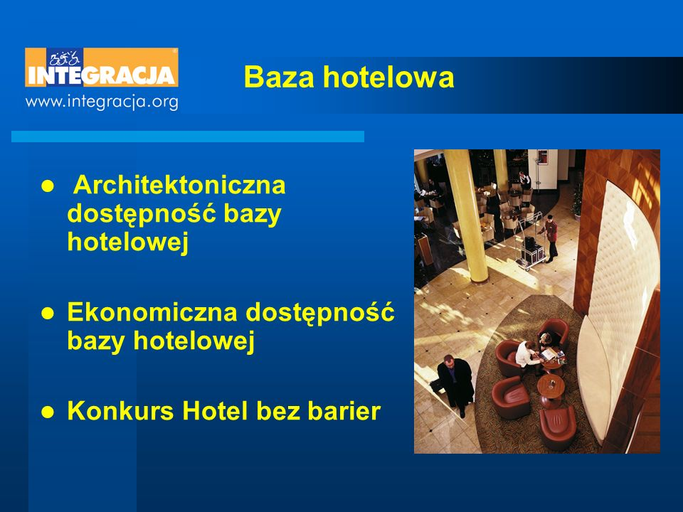 Baza hotelowa Architektoniczna dostępność bazy hotelowej
