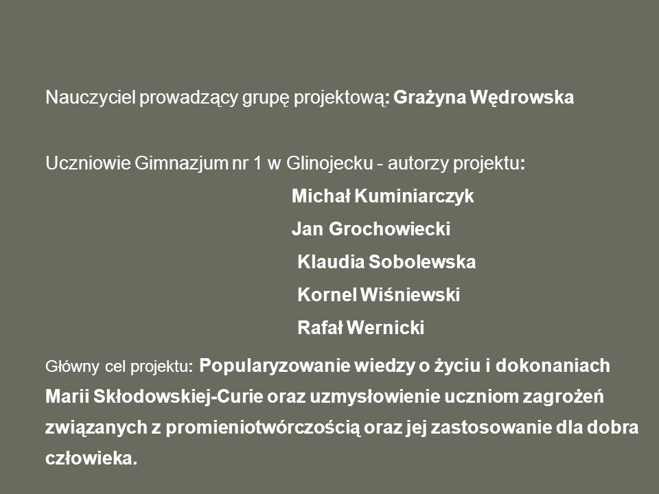 Nauczyciel prowadzący grupę projektową: Grażyna Wędrowska