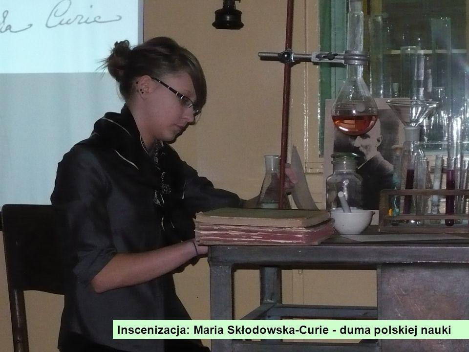 Inscenizacja: Maria Skłodowska-Curie - duma polskiej nauki