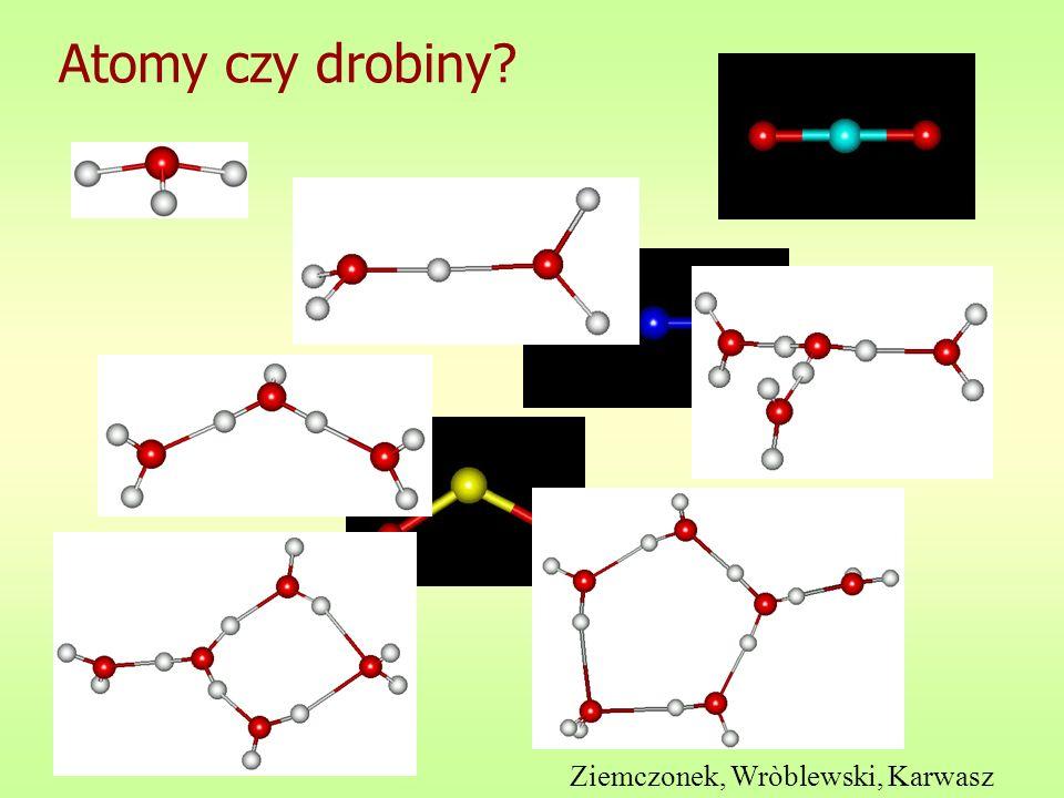 Atomy czy drobiny Ziemczonek, Wròblewski, Karwasz