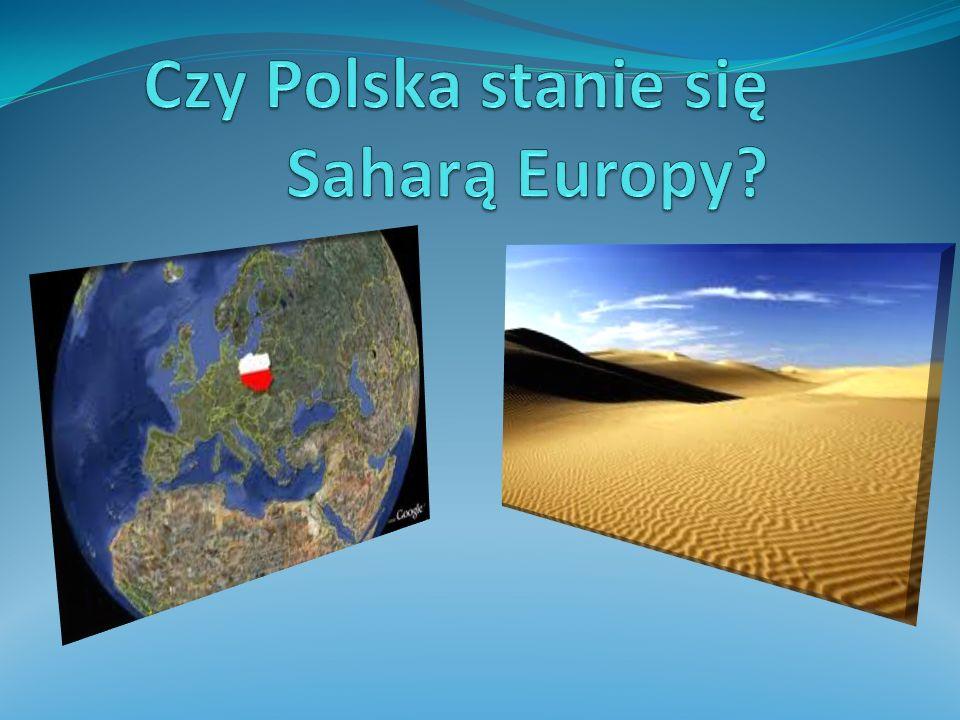 Czy Polska stanie się Saharą Europy