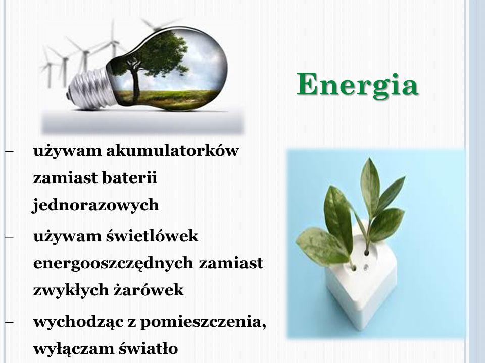 Energia używam akumulatorków zamiast baterii jednorazowych