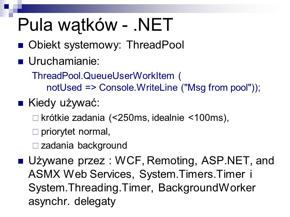 Pula wątków - .NET Obiekt systemowy: ThreadPool Uruchamianie: