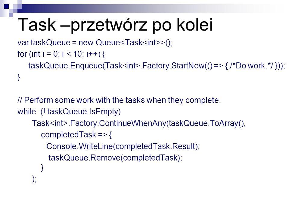 Task –przetwórz po kolei