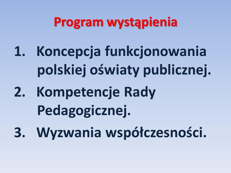 1. Koncepcja funkcjonowania polskiej oświaty publicznej.