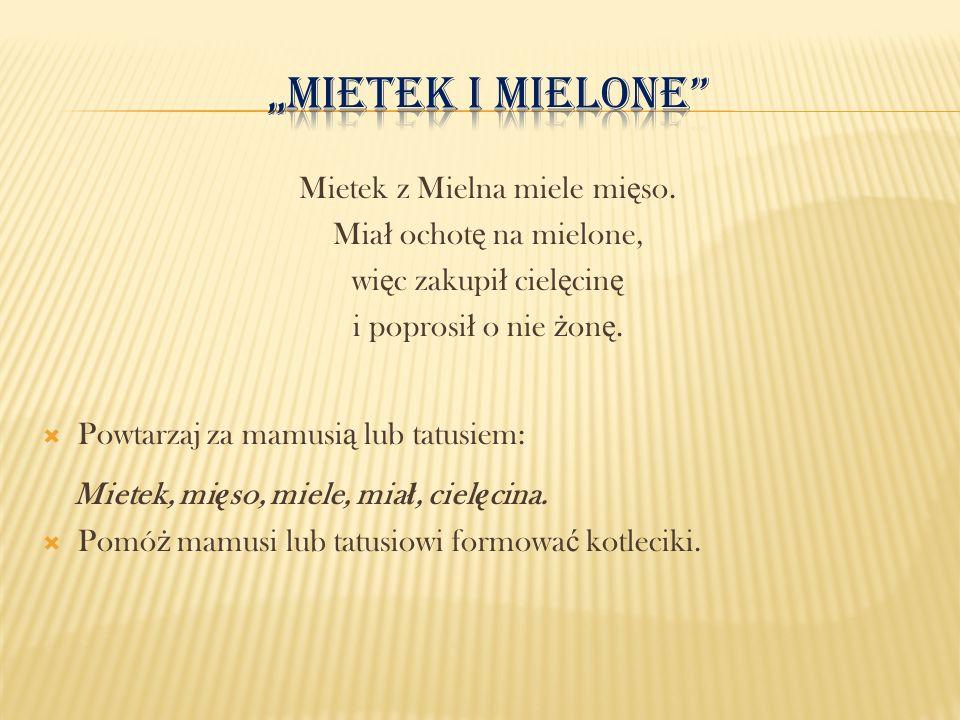 """Mietek i mielone Mietek, mięso, miele, miał, cielęcina."