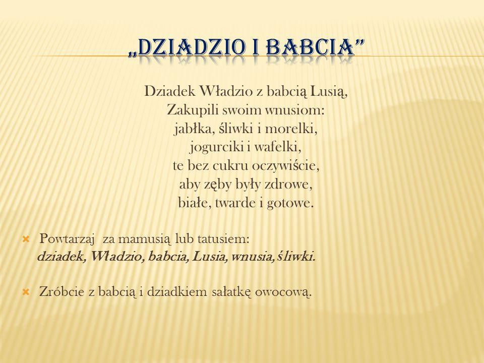 """""""Dziadzio i babcia Dziadek Władzio z babcią Lusią,"""