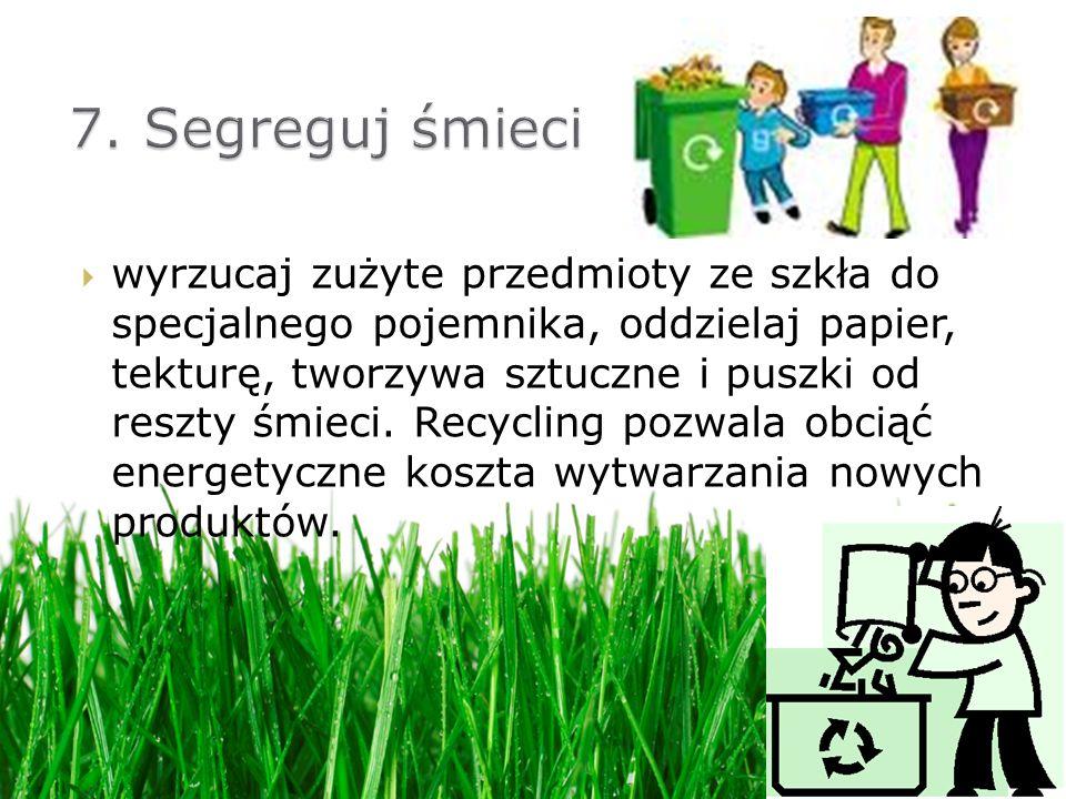 7. Segreguj śmieci