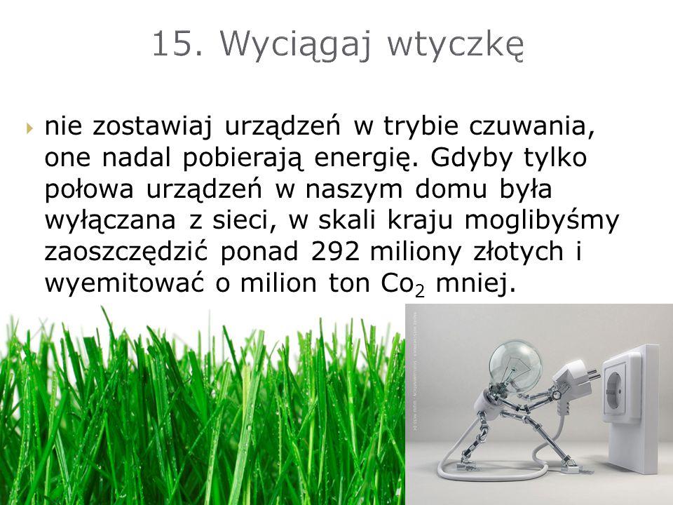 15. Wyciągaj wtyczkę