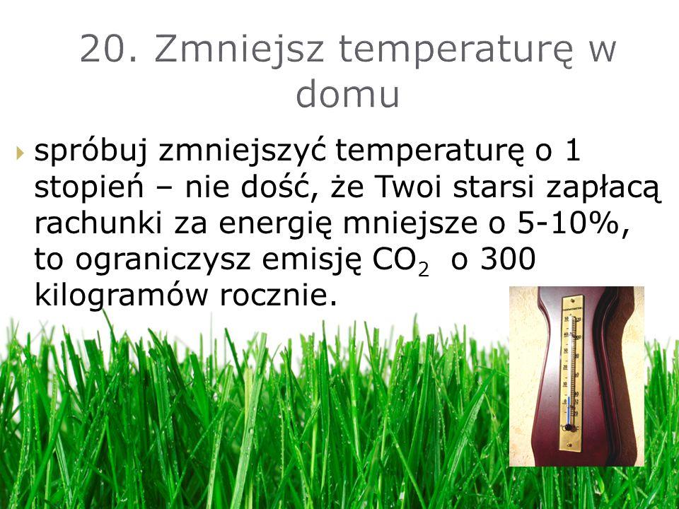 20. Zmniejsz temperaturę w domu