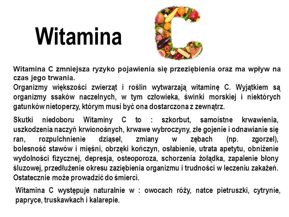 Witamina Witamina C zmniejsza ryzyko pojawienia się przeziębienia oraz ma wpływ na czas jego trwania.