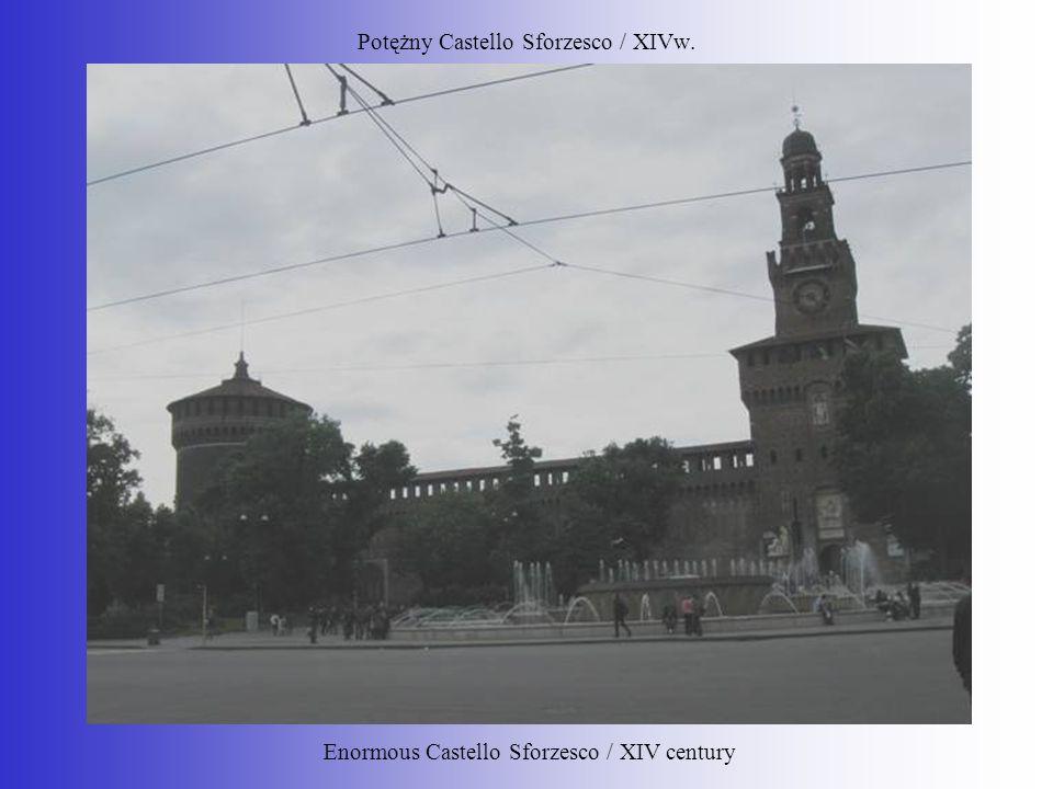 Potężny Castello Sforzesco / XIVw.