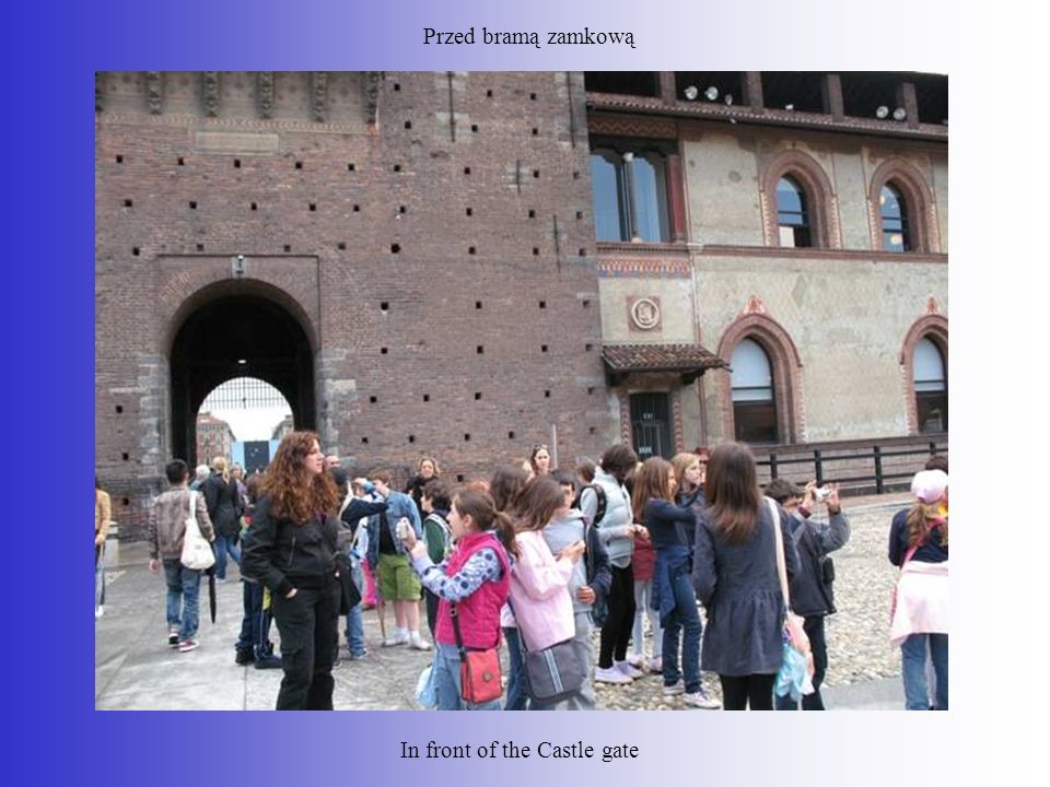 Przed bramą zamkową In front of the Castle gate