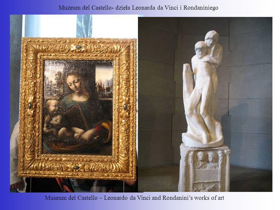 Muzeum del Castello- dzieła Leonarda da Vinci i Rondaniniego