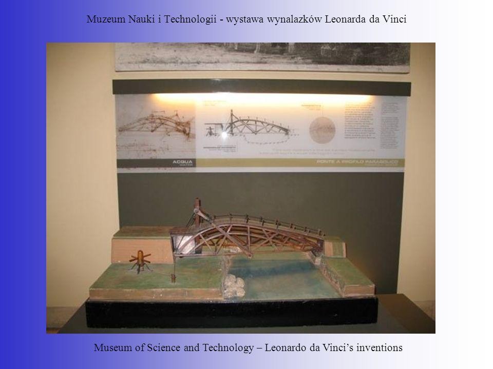 Muzeum Nauki i Technologii - wystawa wynalazków Leonarda da Vinci