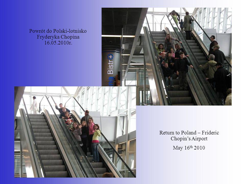Powrót do Polski-lotnisko Fryderyka Chopina 16.05.2010r.