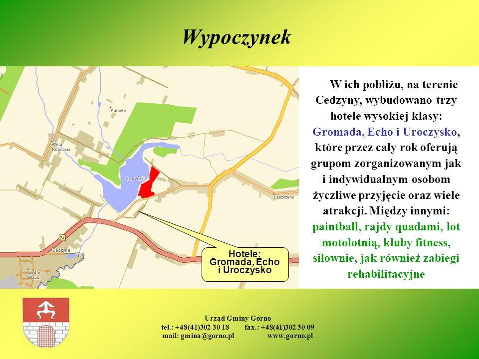 Hotele: Gromada, Echo i Uroczysko mail: gmina@gorno.pl www.gorno.pl