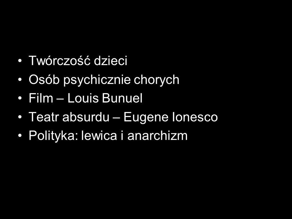 Twórczość dzieci Osób psychicznie chorych. Film – Louis Bunuel.