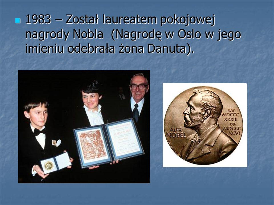 1983 – Został laureatem pokojowej nagrody Nobla (Nagrodę w Oslo w jego imieniu odebrała żona Danuta).