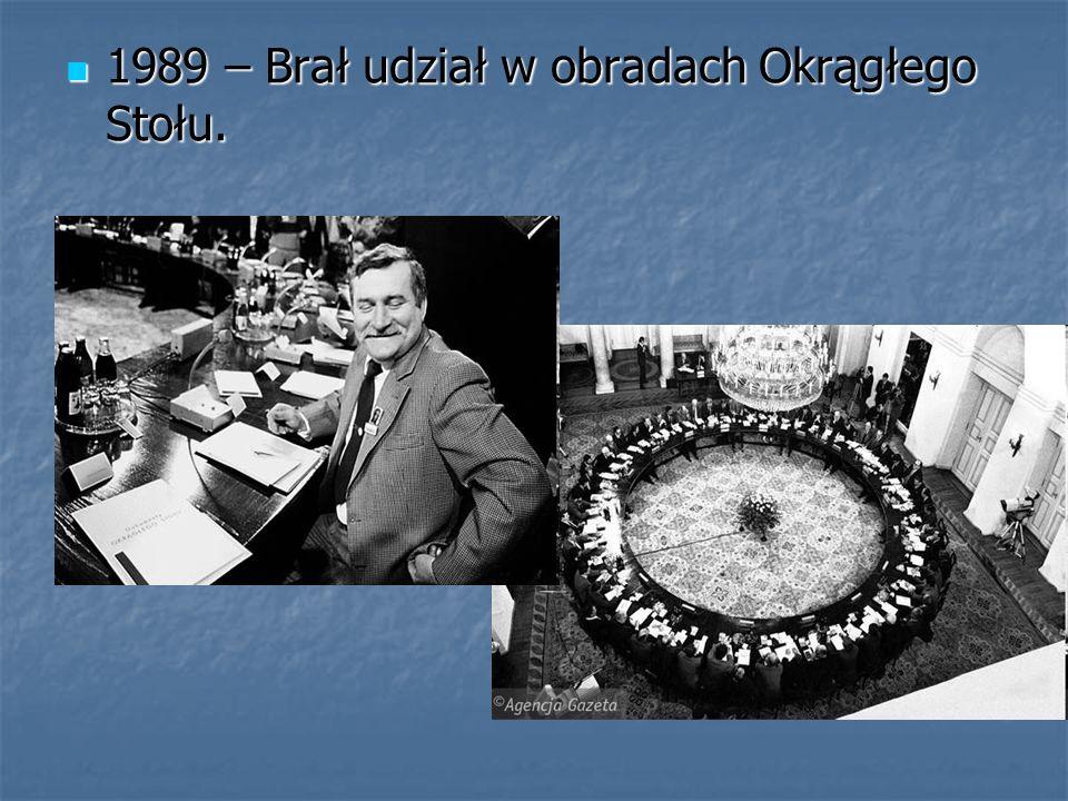 1989 – Brał udział w obradach Okrągłego Stołu.