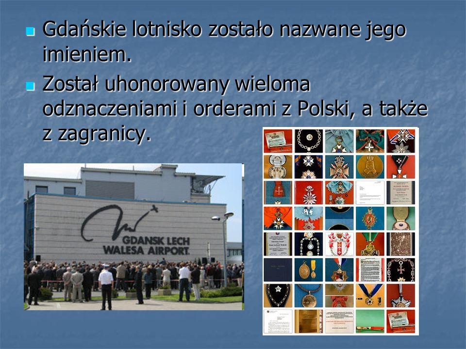 Gdańskie lotnisko zostało nazwane jego imieniem.