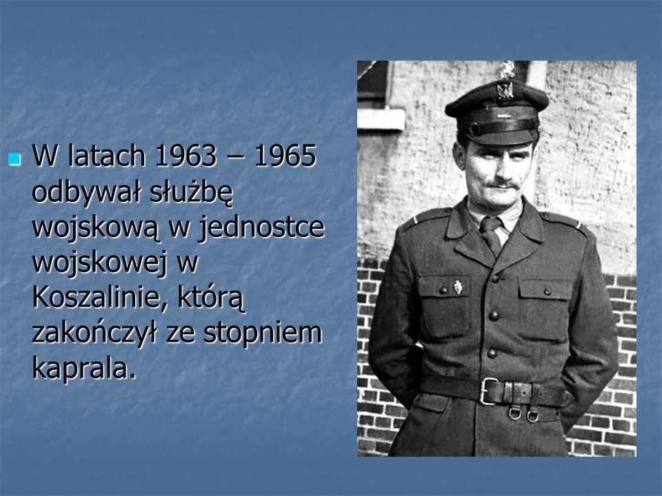 W latach 1963 – 1965 odbywał służbę wojskową w jednostce wojskowej w Koszalinie, którą zakończył ze stopniem kaprala.