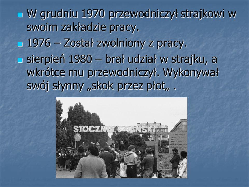 W grudniu 1970 przewodniczył strajkowi w swoim zakładzie pracy.