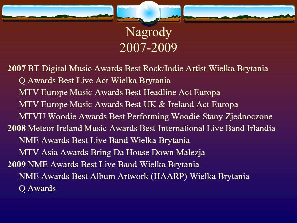 Nagrody 2007-2009 2007 BT Digital Music Awards Best Rock/Indie Artist Wielka Brytania. Q Awards Best Live Act Wielka Brytania.