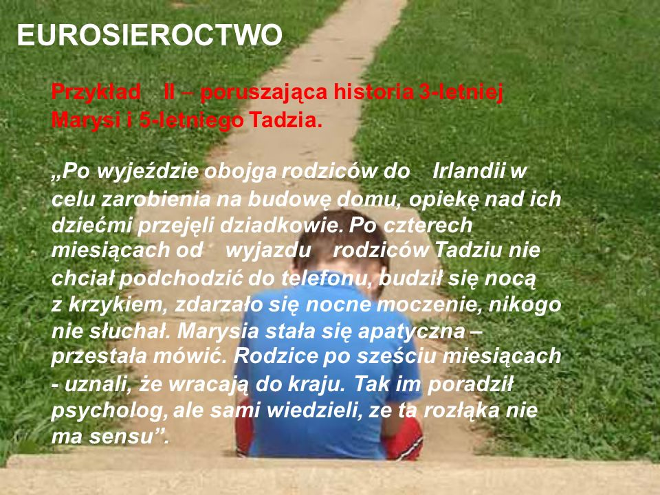 EUROSIEROCTWO Przykład II – poruszająca historia 3-letniej Marysi i 5-letniego Tadzia.