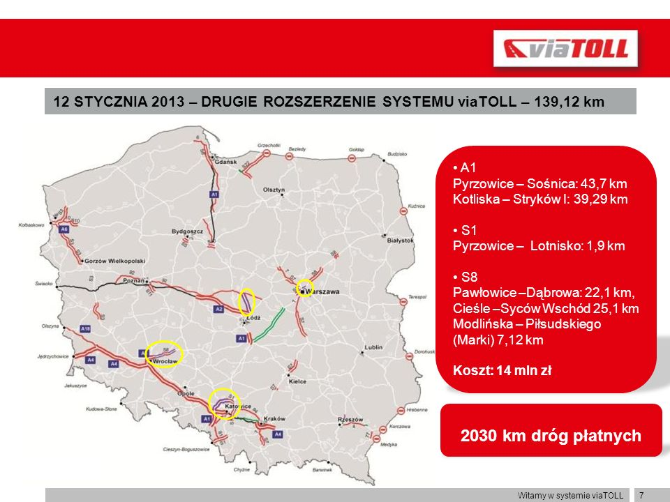 12 STYCZNIA 2013 – DRUGIE ROZSZERZENIE SYSTEMU viaTOLL – 139,12 km
