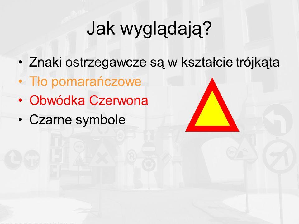 Jak wyglądają Znaki ostrzegawcze są w kształcie trójkąta