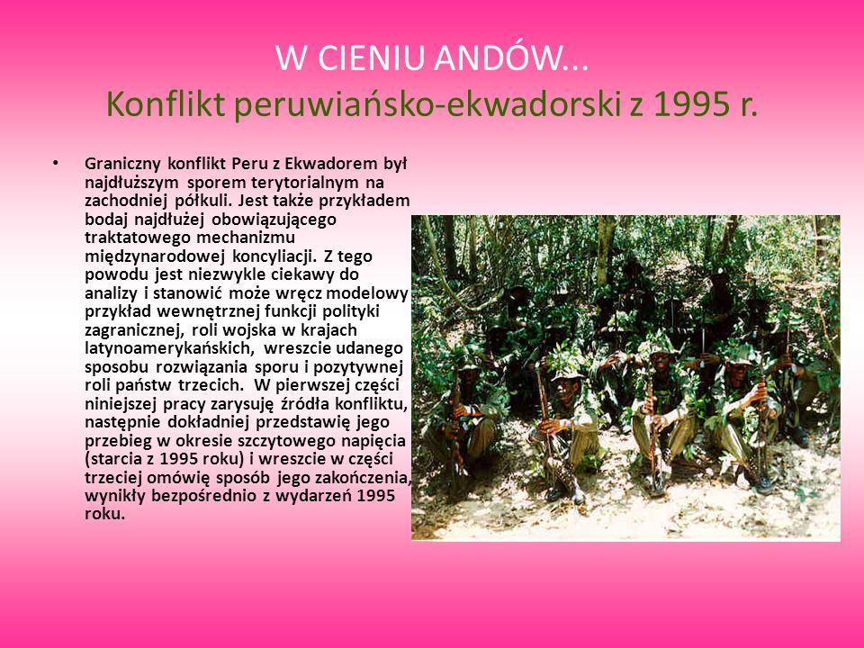 W CIENIU ANDÓW... Konflikt peruwiańsko-ekwadorski z 1995 r.