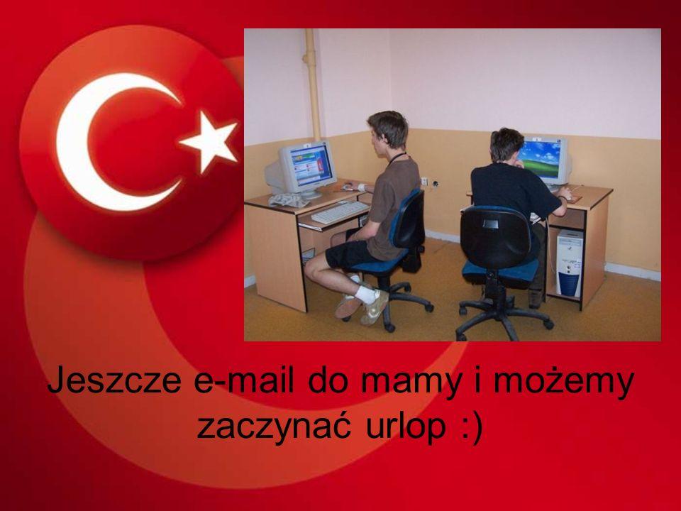 Jeszcze e-mail do mamy i możemy zaczynać urlop :)