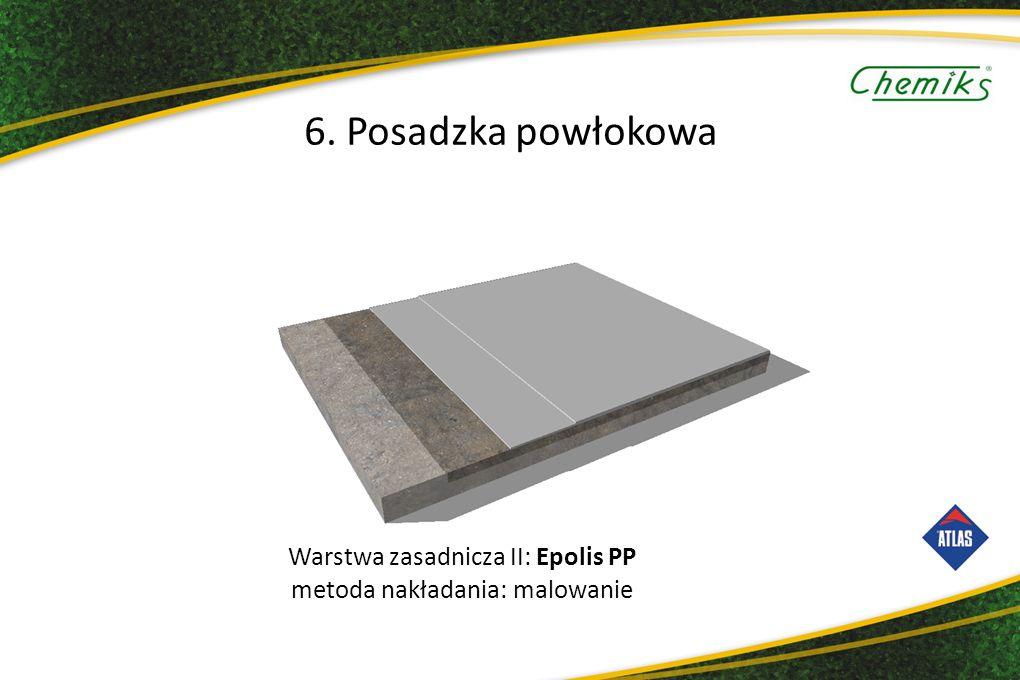 6. Posadzka powłokowa Warstwa zasadnicza II: Epolis PP