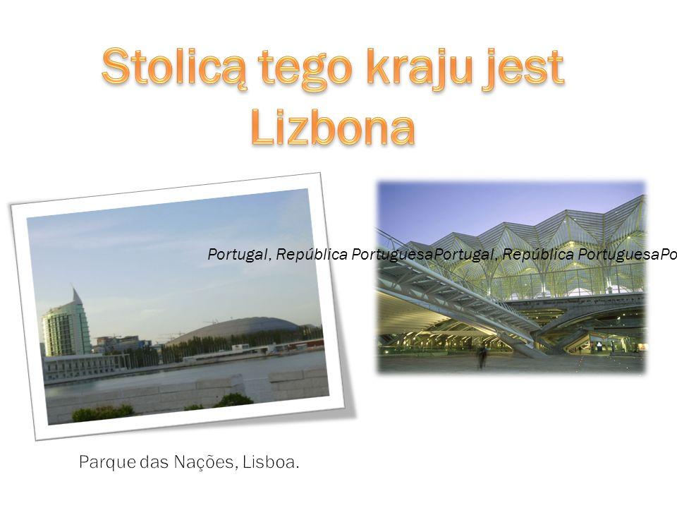 Stolicą tego kraju jest Lizbona