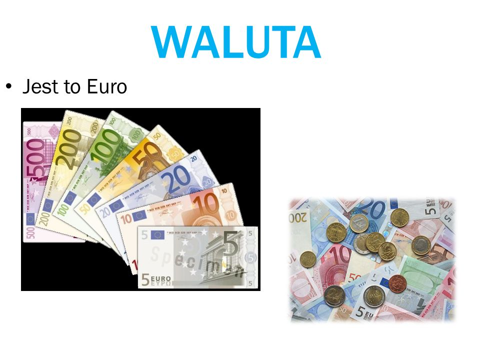 WALUTA Jest to Euro
