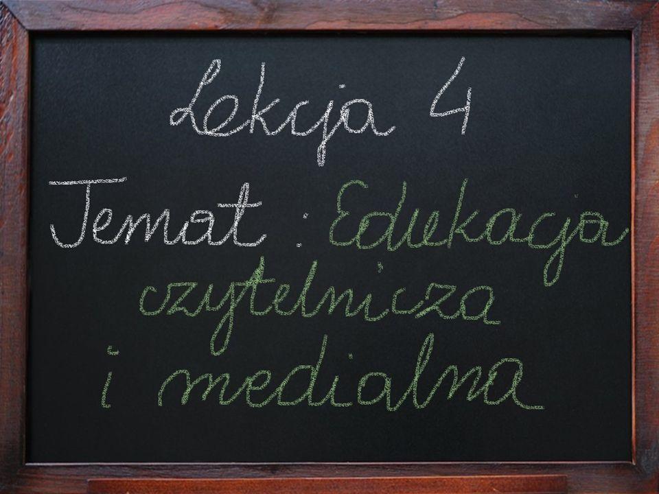 Temat 4 – Edukacja czytelnicza i medialna