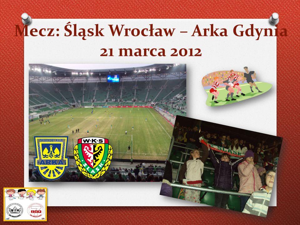 Mecz: Śląsk Wrocław – Arka Gdynia 21 marca 2012