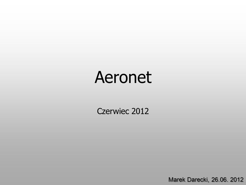 Aeronet Czerwiec 2012 Marek Darecki, 26.06. 2012
