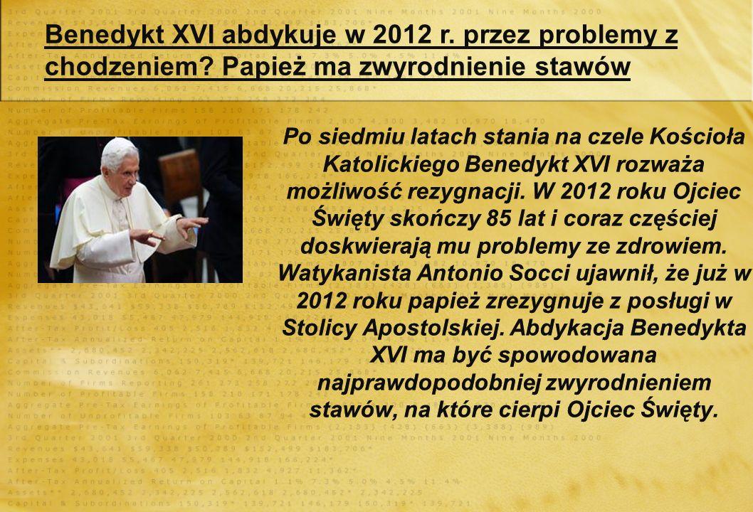 Benedykt XVI abdykuje w 2012 r. przez problemy z chodzeniem