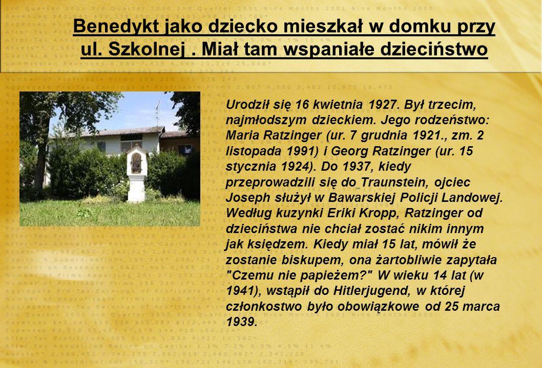 Benedykt jako dziecko mieszkał w domku przy ul. Szkolnej