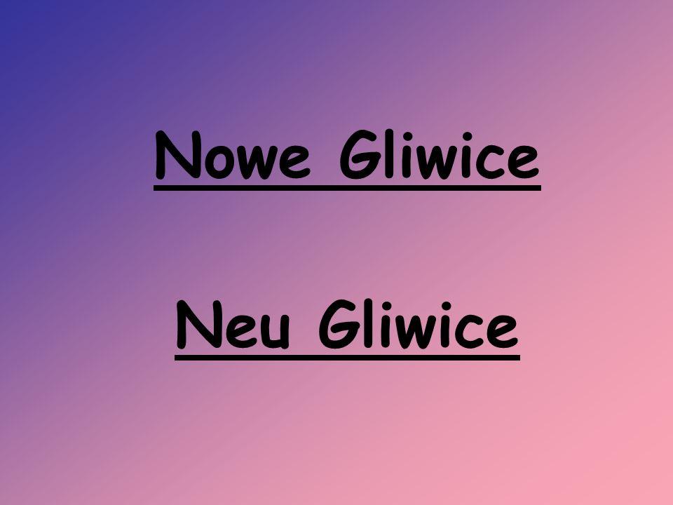 Nowe Gliwice Neu Gliwice