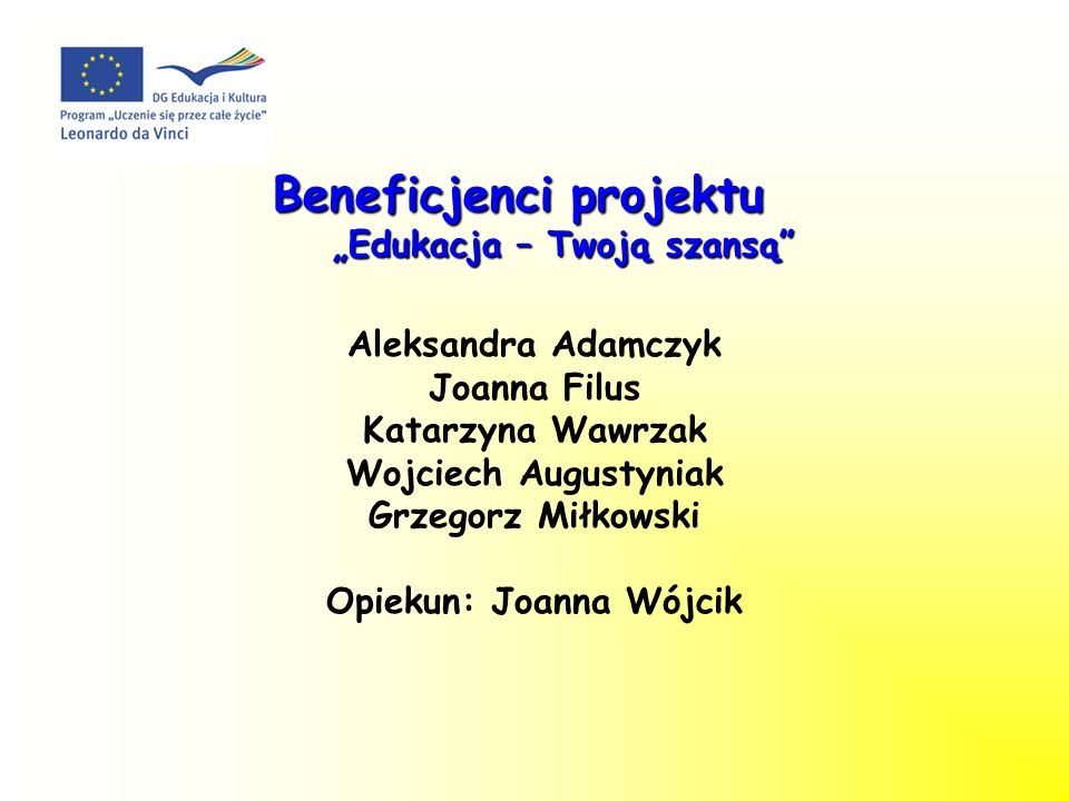 """Beneficjenci projektu """"Edukacja – Twoją szansą"""