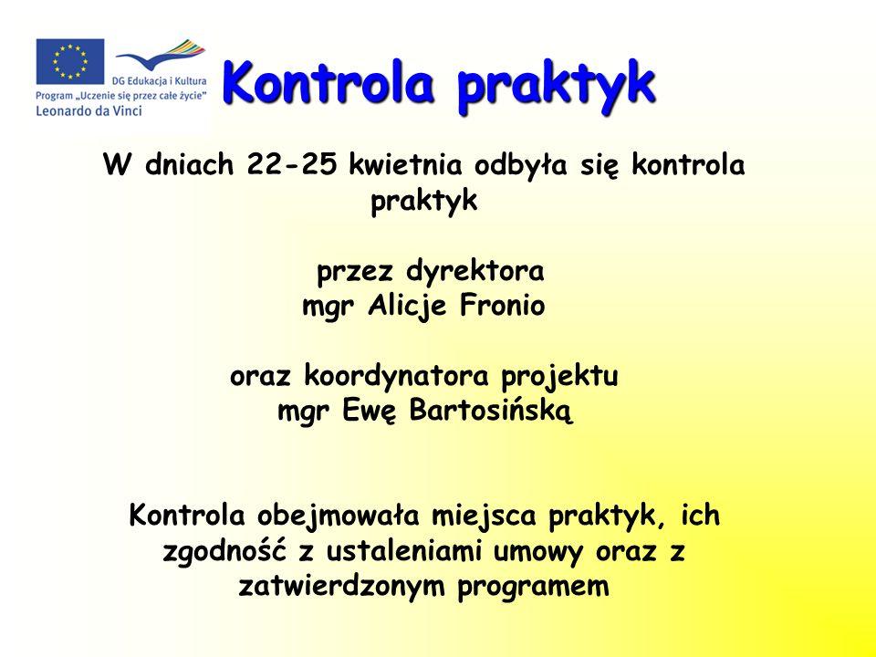 Kontrola praktyk W dniach 22-25 kwietnia odbyła się kontrola praktyk